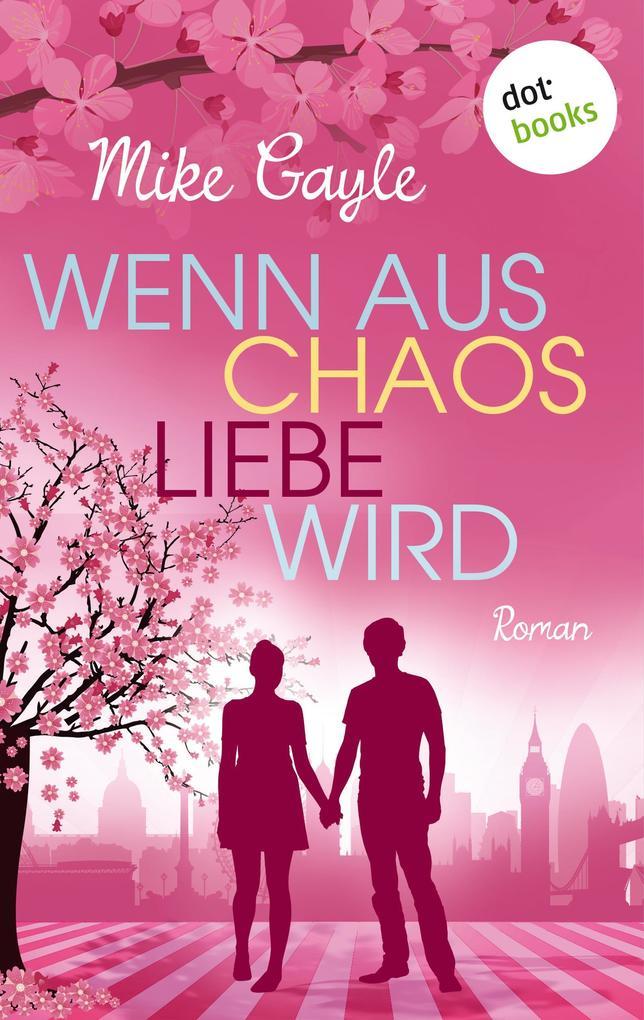 Wenn aus Chaos Liebe wird als eBook
