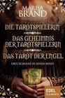 Die Tarotspielerin/Das Geheimnis der Tarotspielerin/Das Tarot der Engel - Drei Romane in einem Band