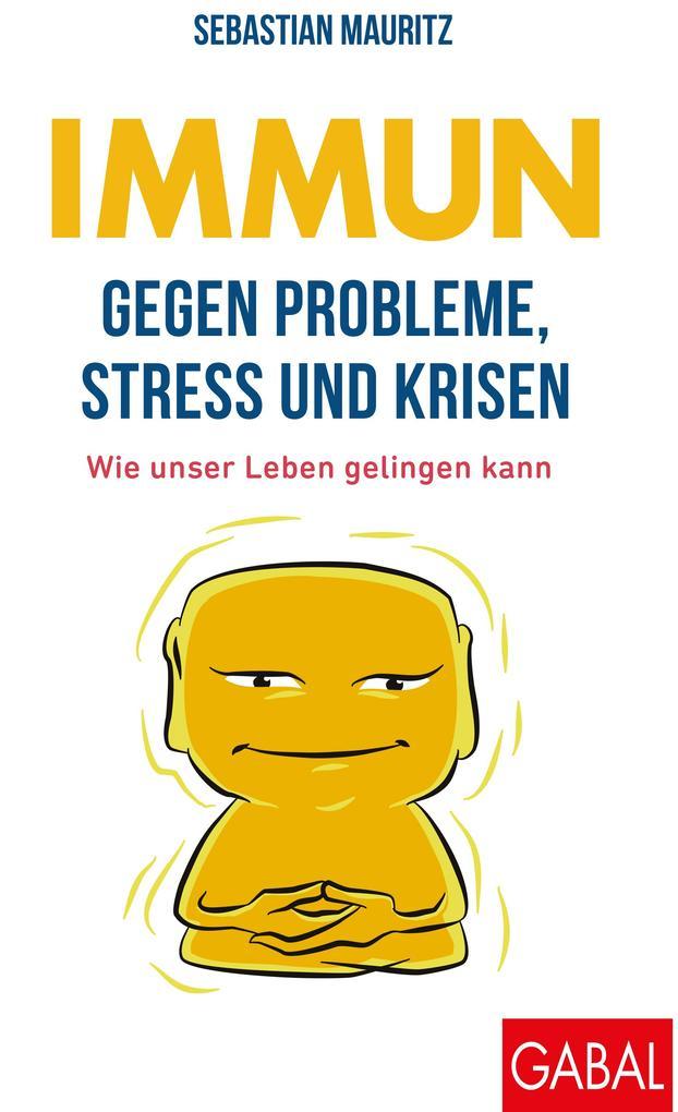 Immun gegen Probleme, Stress und Krisen als eBook