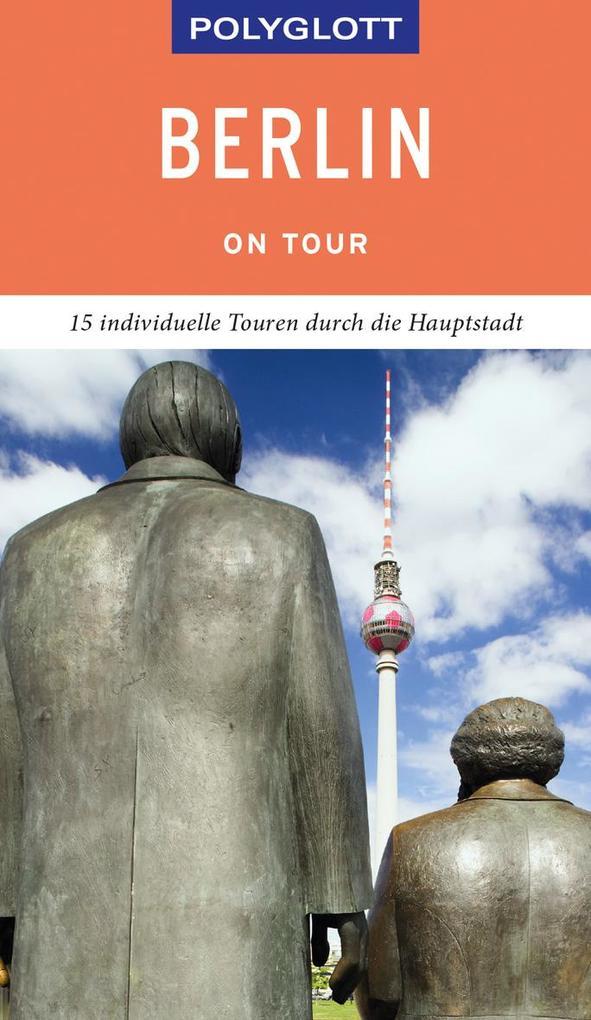 POLYGLOTT on tour Reiseführer Berlin als Buch