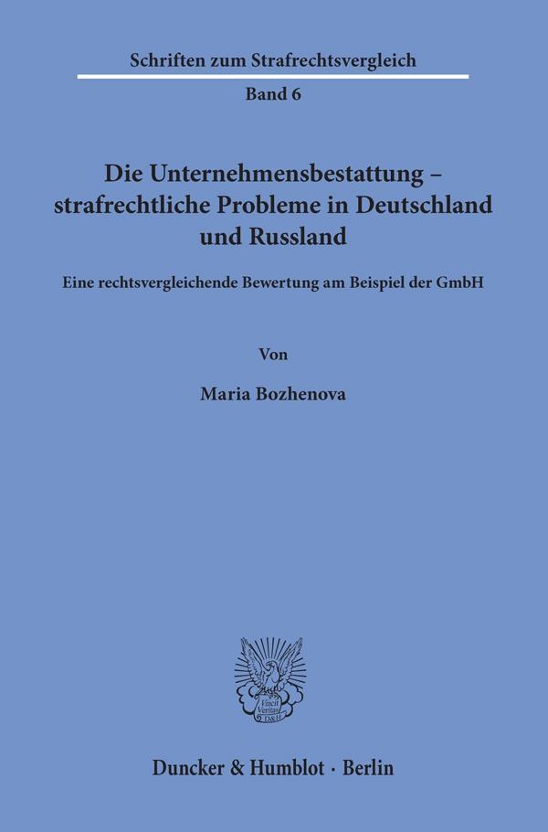 Die Unternehmensbestattung - strafrechtliche Probleme in Deutschland und Russland als Buch (kartoniert)