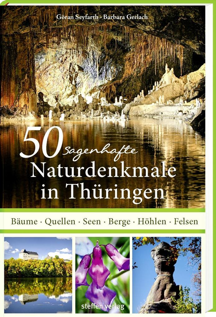 50 sagenhafte Naturdenkmale in Thüringen als Buch (gebunden)