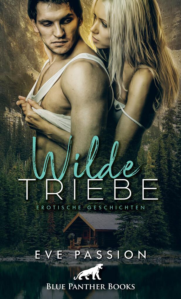 Wilde Triebe | Erotische Geschichten als eBook