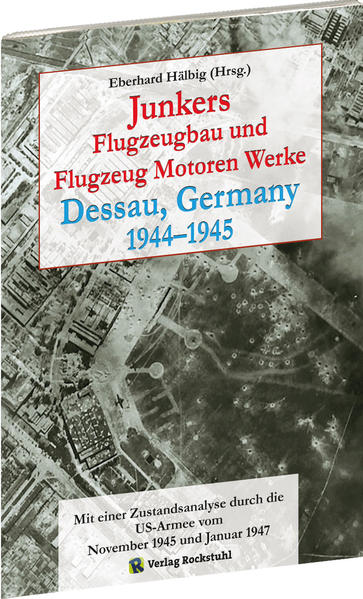 Junkers Flugzeugbau und Flugzeugmotorenwerke Dessau 1944-1945 als Buch (geheftet)