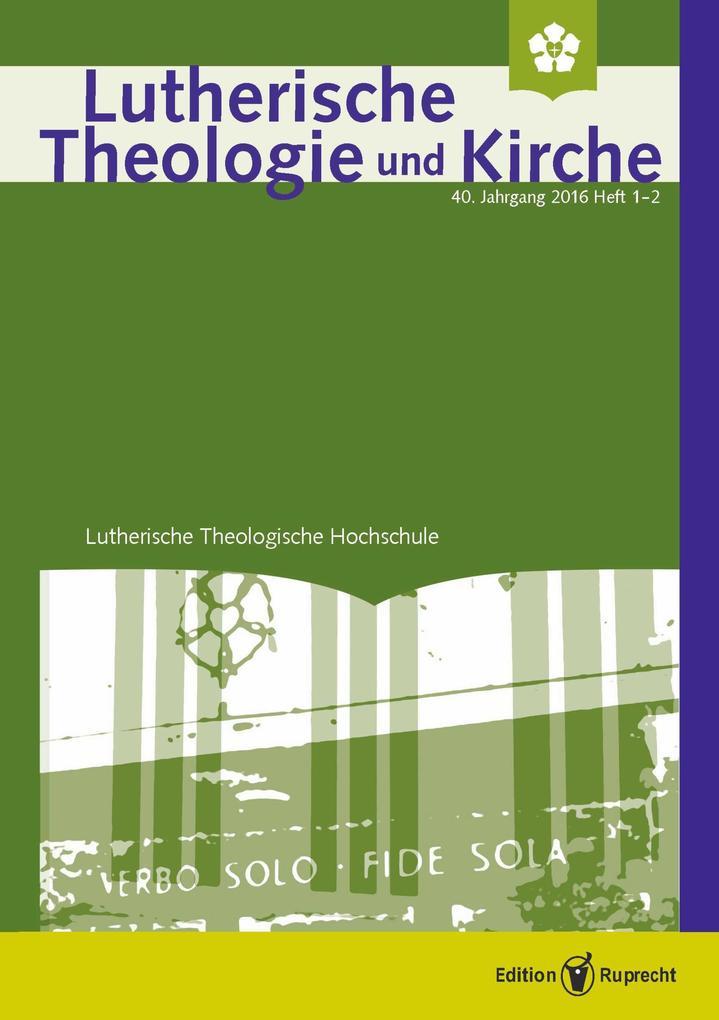 Lutherische Theologie und Kirche, Heft 01-02/2016 - ganzes Heft als eBook