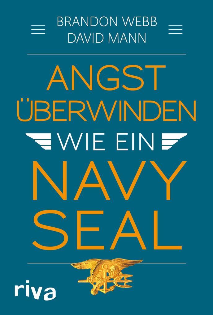 Angst überwinden wie ein Navy SEAL als Buch