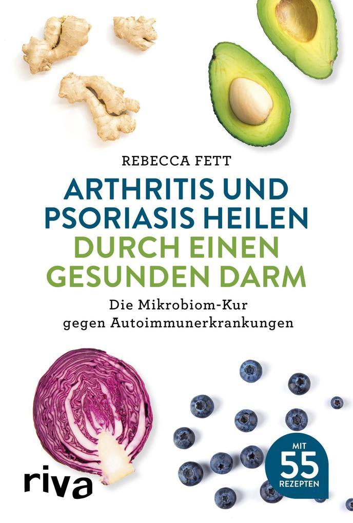 Arthritis und Psoriasis heilen durch einen gesunden Darm als Taschenbuch