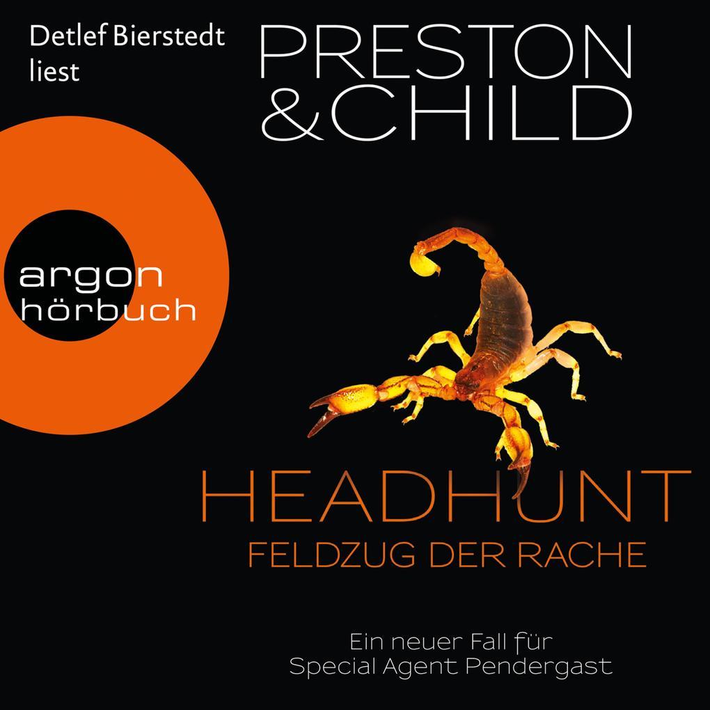 Headhunt - Feldzug der Rache - Ein neuer Fall für Special Agent Pendergast (Gekürzte Lesung) als Hörbuch Download