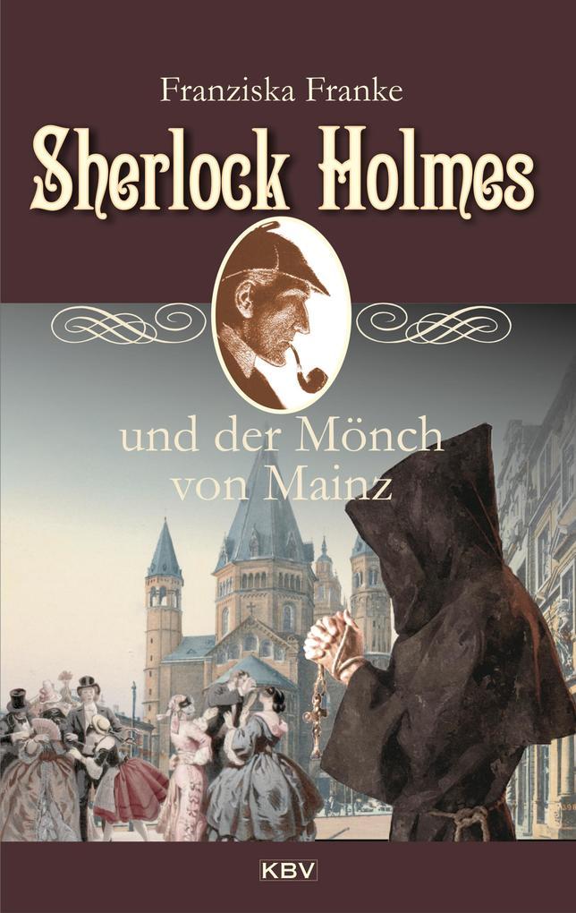 Sherlock Holmes und der Mönch von Mainz als eBook epub