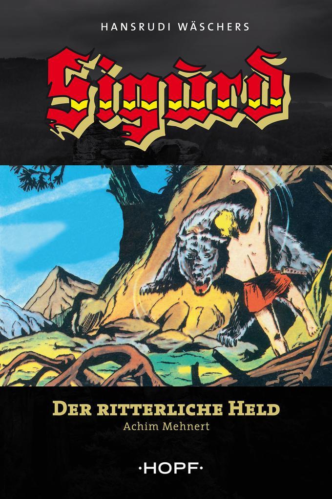 Sigurd 1: Der ritterliche Held als eBook
