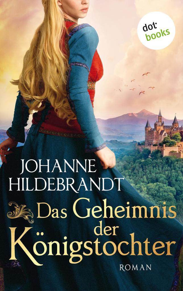 Das Geheimnis der Königstochter: Die Königstochter-Saga - Band 2 als eBook