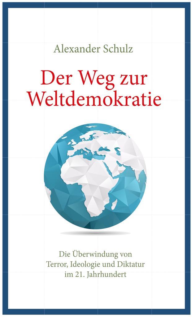 Der Weg zur Weltdemokratie als eBook