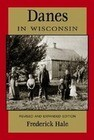 Danes in Wisconsin: Revised and Expanded Edition