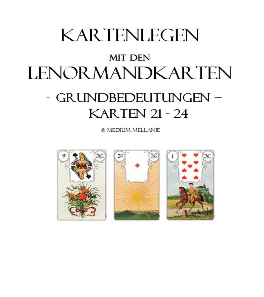 Kartenlegen mit den Lenormandkarten: Grundbedeutungen der Karten 21 bis 24 als eBook