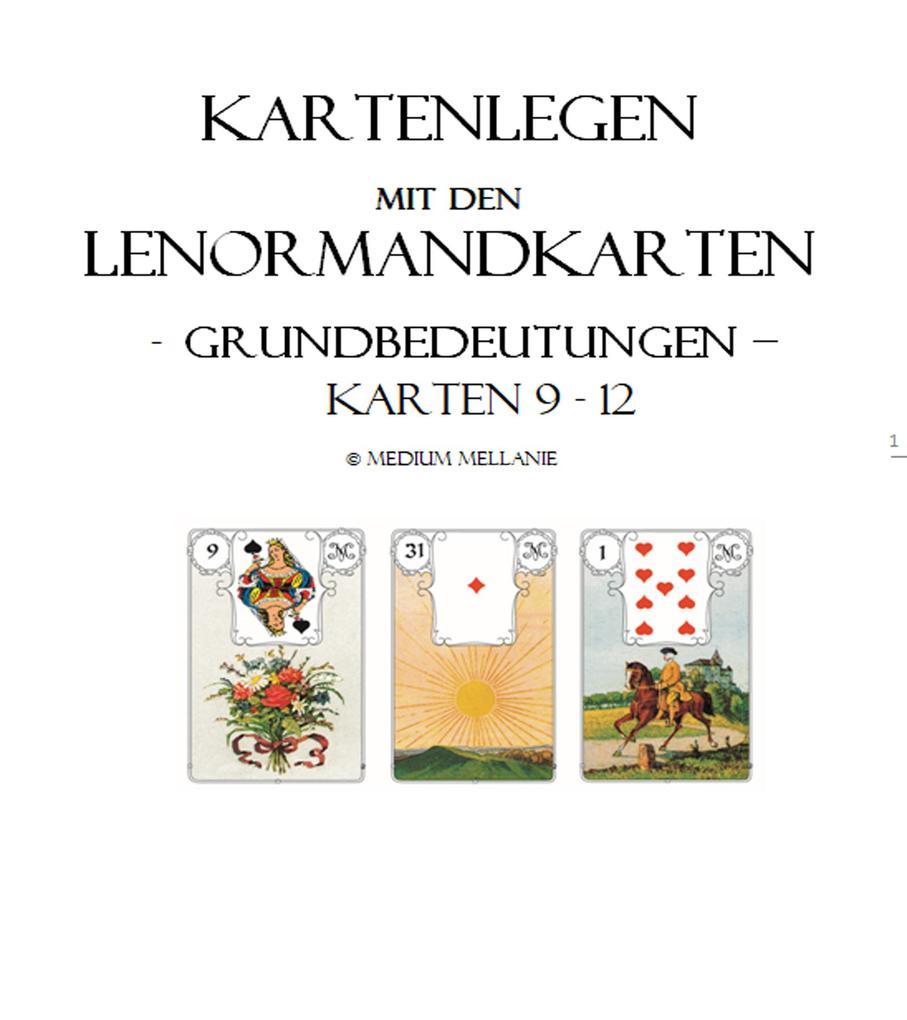 Kartenlegen mit den Lenormandkarten: Grundbedeutungen der Karten 9 bis 12 als eBook