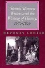 British Women Writers and the Writing of History, 1670-1820