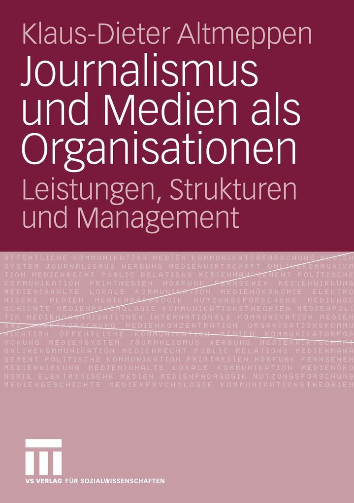 Journalismus und Medien als Organisation als Buch von Klaus-Dieter Altmeppen