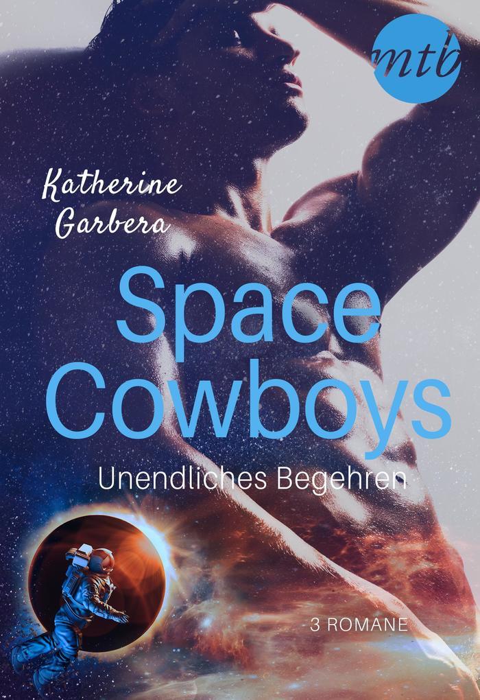 Space Cowboys - Unendliches Begehren (3in1) als eBook