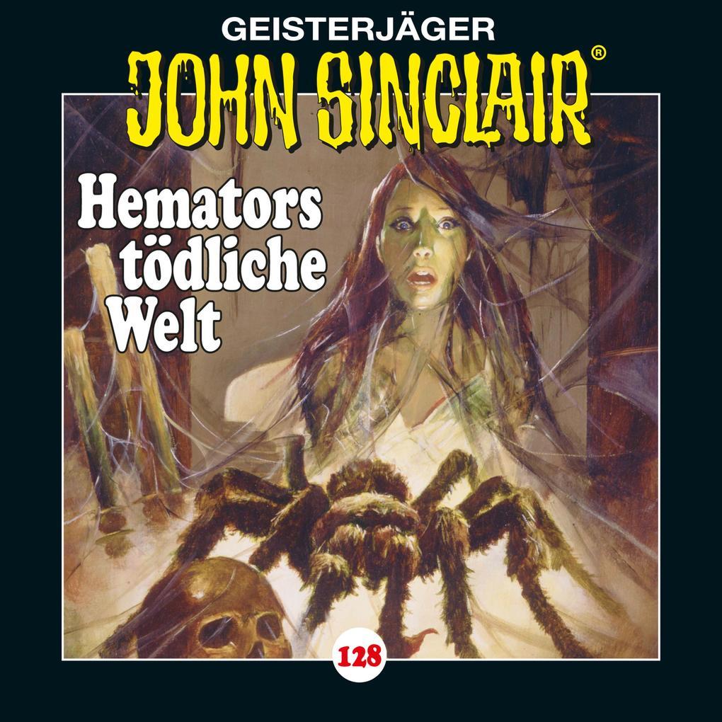 John Sinclair, Folge 128: Hemators tödliche Welt. Teil 4 von 4 als Hörbuch Download
