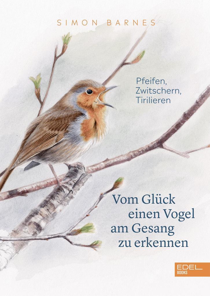 Vom Glück einen Vogel am Gesang zu erkennen als eBook epub