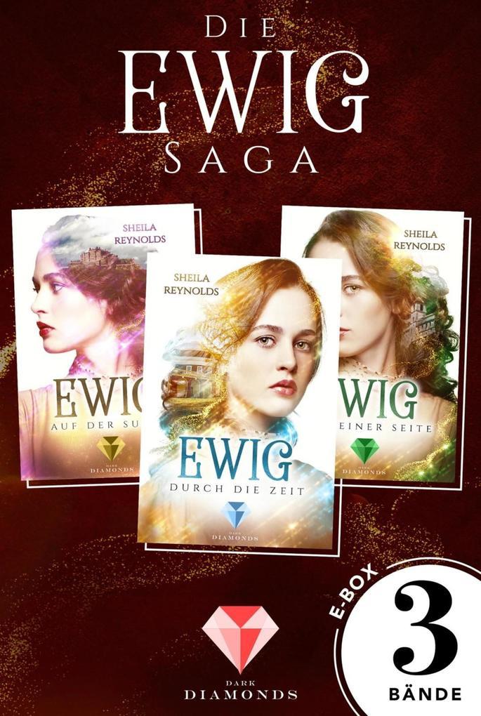 Alle drei Bände der romantischen Ewig-Saga in einer E-Box! (Die Ewig-Saga ) als eBook