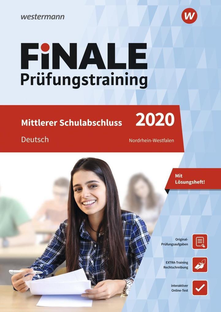 FiNALE Prüfungstraining 2020 Mittlerer Schulabschluss Nordrhein-Westfalen. Deutsch als Buch