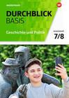 Durchblick Basis Geschichte und Politik 7 / 8. Geschichte und Politik. Arbeitsheft. Niedersachsen