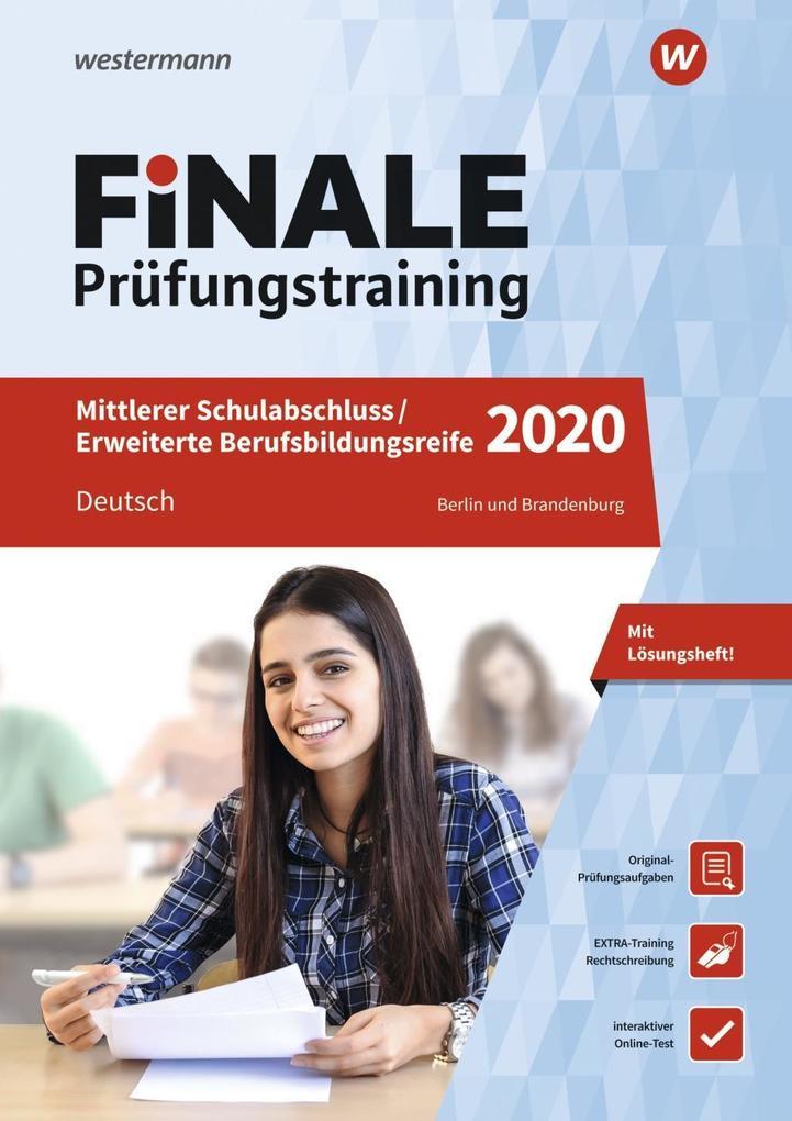 FiNALE Prüfungstraining 2020 Mittlerer Schulabschluss, Fachoberschulreife, Erweiterte Bildungsreife Berlin und Brandenburg. Deutsch als Buch