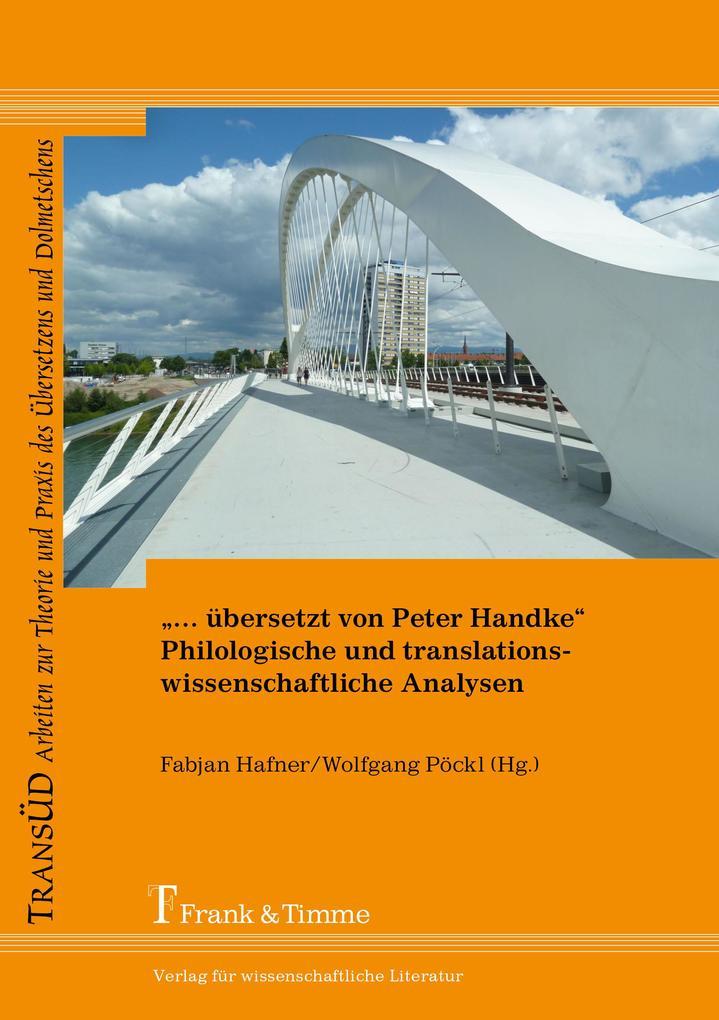 '... übersetzt von Peter Handke' - Philologische und translationswissenschaftliche Analysen als eBook