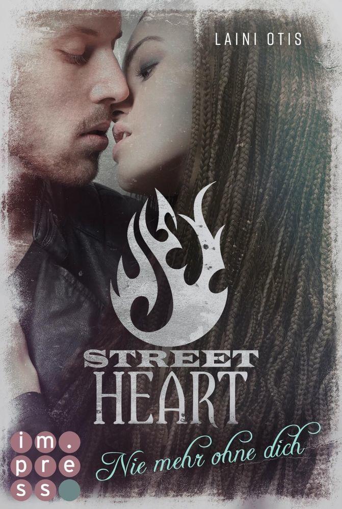 Street Heart. Nie mehr ohne dich als Buch