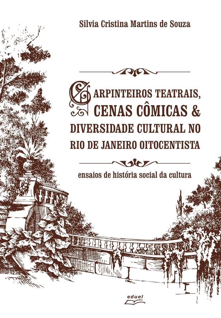 Carpinteiros teatrais cenas cômicas & diversidade cultural no Rio de Janeiro oitocentista