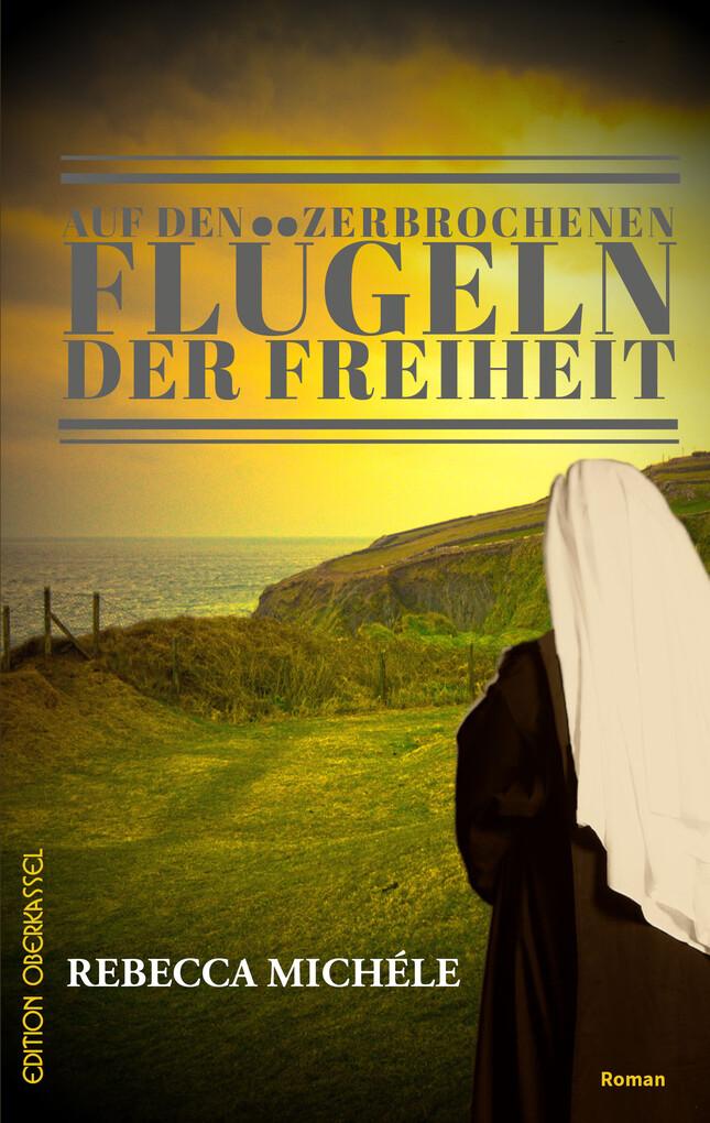 Auf den zerbrochenen Flügeln der Freiheit als eBook