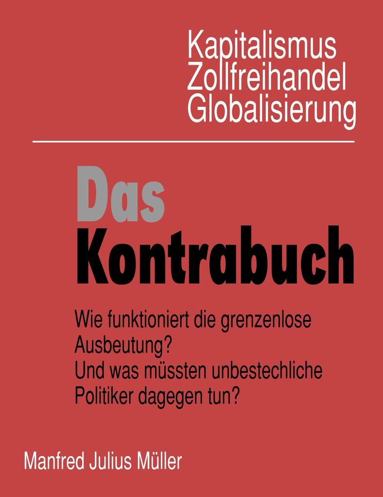 Kapitalismus, Zollfreihandel, Globalisierung: Das Kontrabuch als Buch (gebunden)