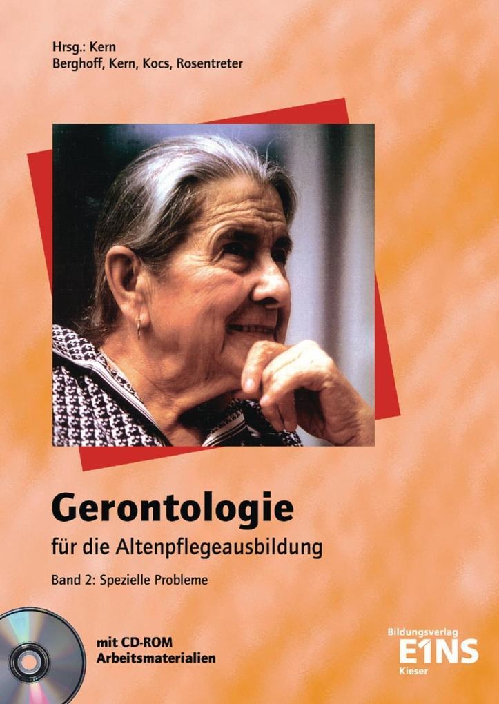 Gerontologie für die Altenpflege 2. Spezielle Probleme als Buch
