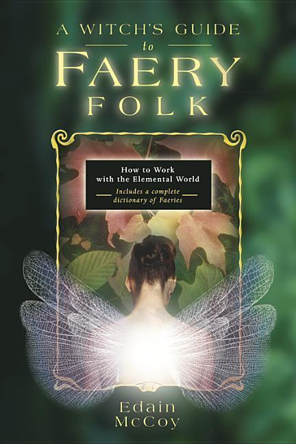 A Witch's Guide to Faery Folk: How to Work with the Elemental World als Taschenbuch
