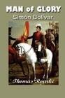Man of Glory: Simon Bolivar