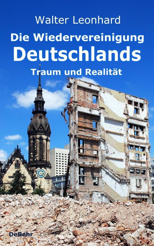 Die Wiedervereinigung Deutschlands - Traum und Realität als Buch