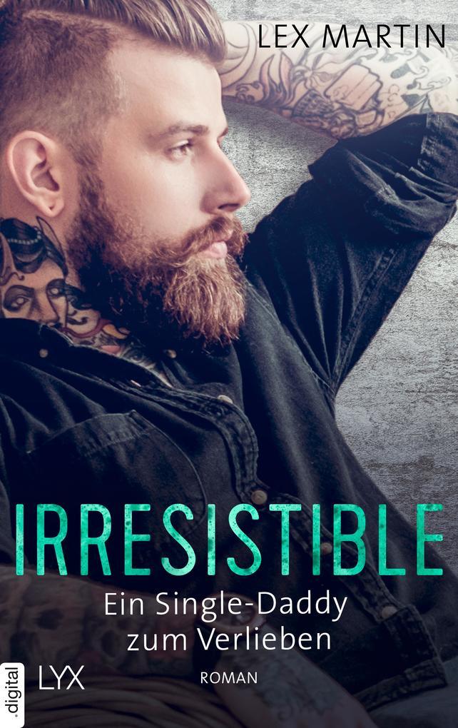 Irresistible - Ein Single-Daddy zum Verlieben als eBook