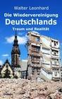 Die Wiedervereinigung Deutschlands - Traum und Realität