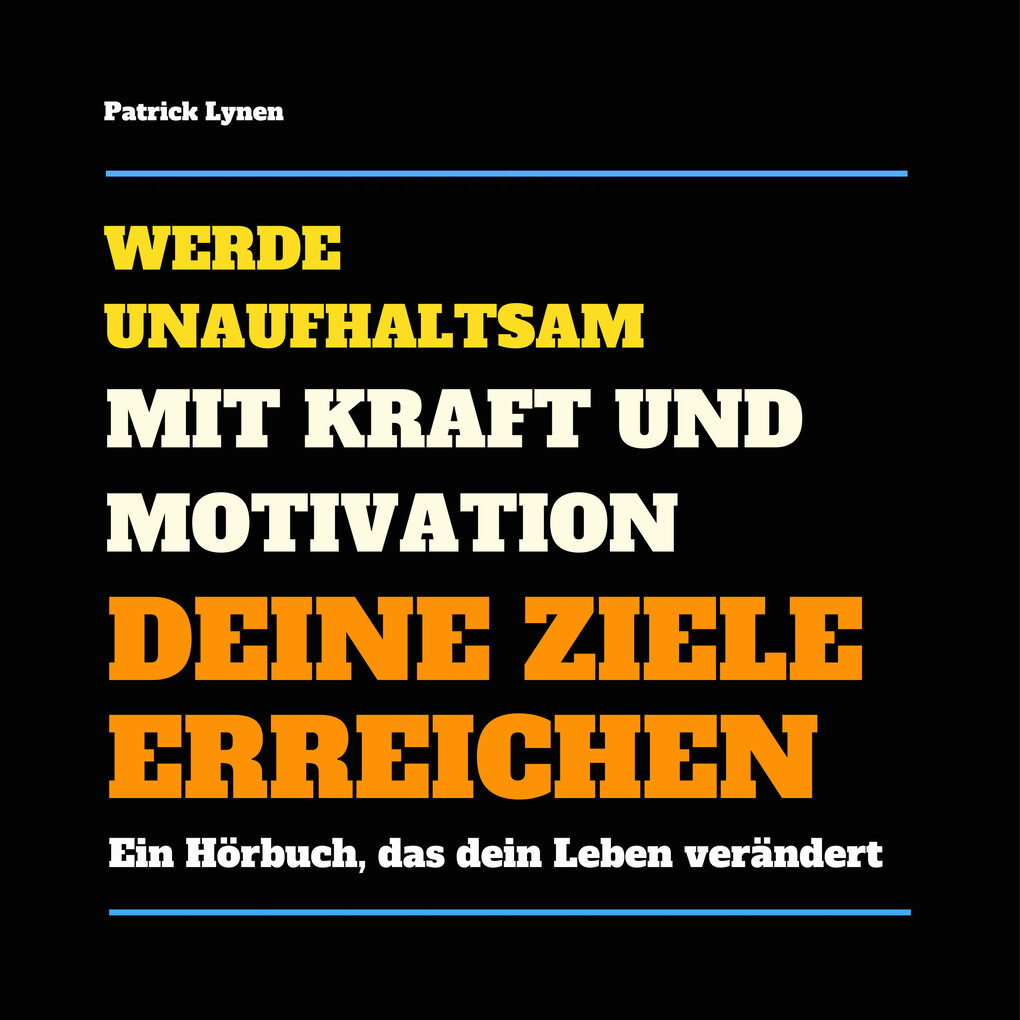 Werde unaufhaltsam! Mit Kraft und Motivation Deine Ziele erreichen als Hörbuch Download