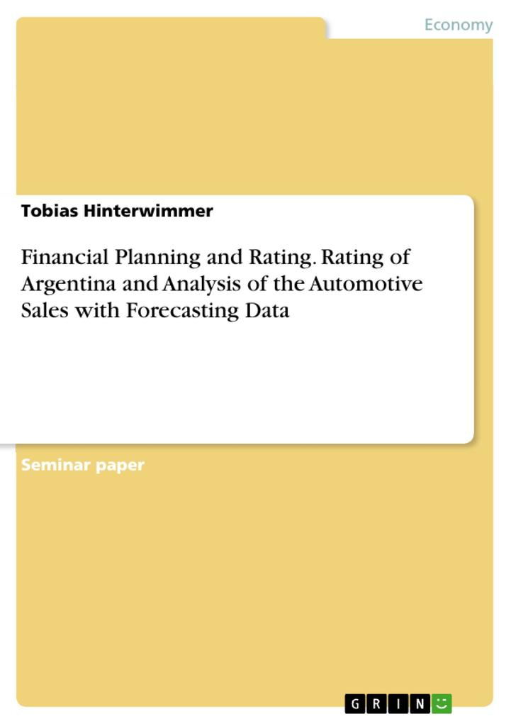 Financial Planning and Rating. Rating of Argentina and Analysis of the Automotive Sales with Forecasting Data