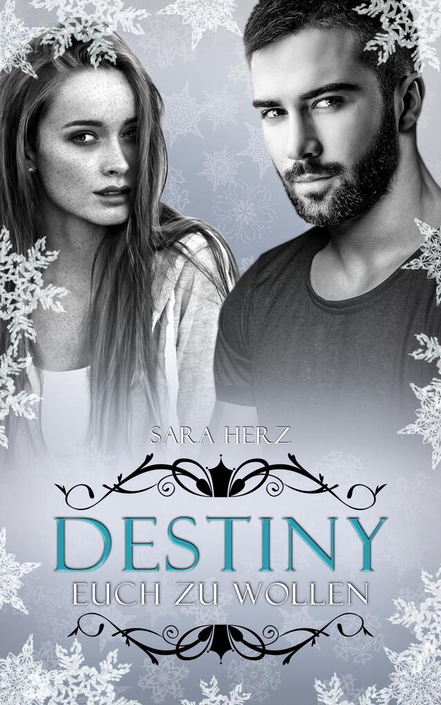 Destiny - Euch zu wollen als eBook