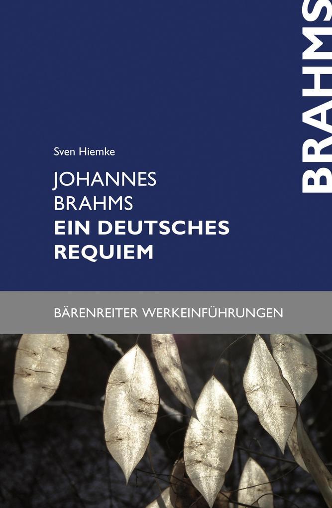 Johannes Brahms. Ein deutsches Requiem als eBook