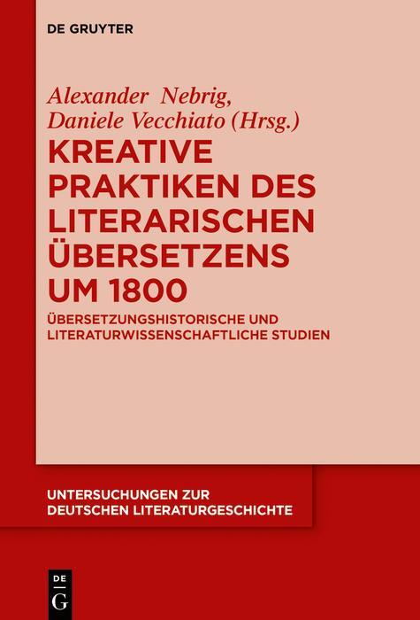 Kreative Praktiken des literarischen Übersetzens um 1800 als eBook epub