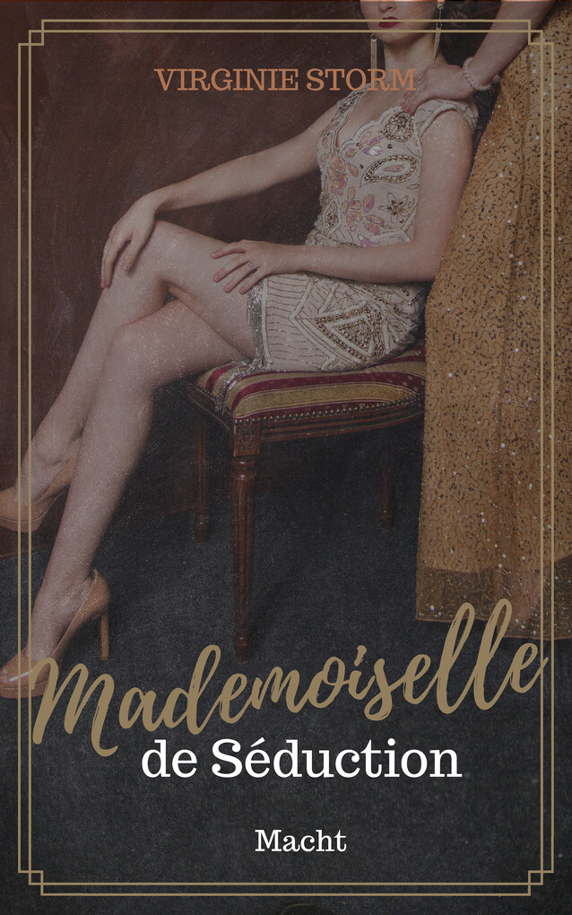 Mademoiselle de Séduction: Macht als eBook epub