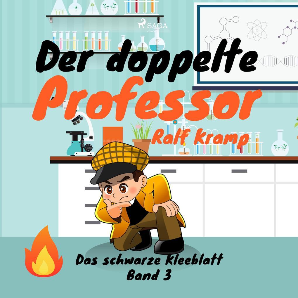 Der doppelte Professor - Das schwarze Kleeblatt Band 3 (Ungekürzt)