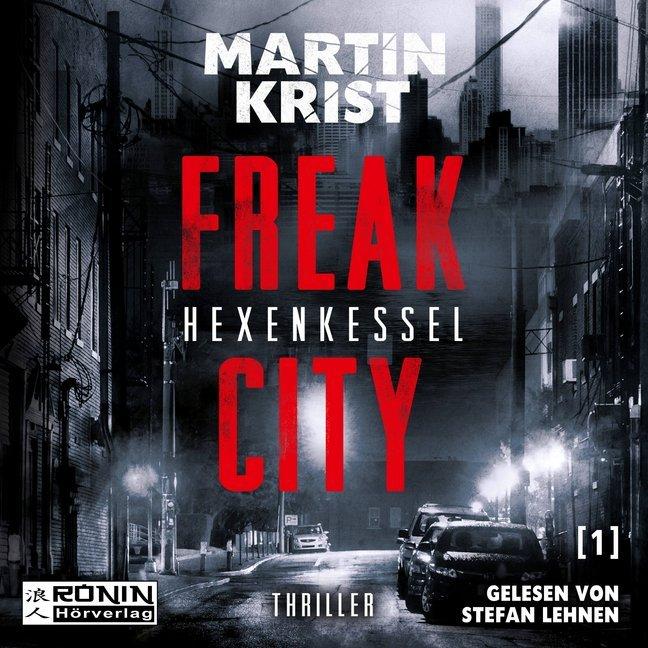 Freak City 1 - Hexenkessel als Hörbuch
