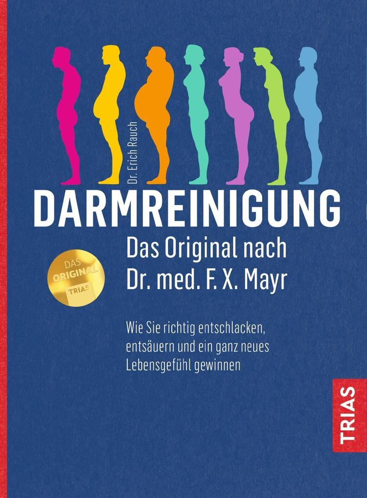 Darmreinigung. Das Original nach Dr. med. F.X. Mayr als eBook
