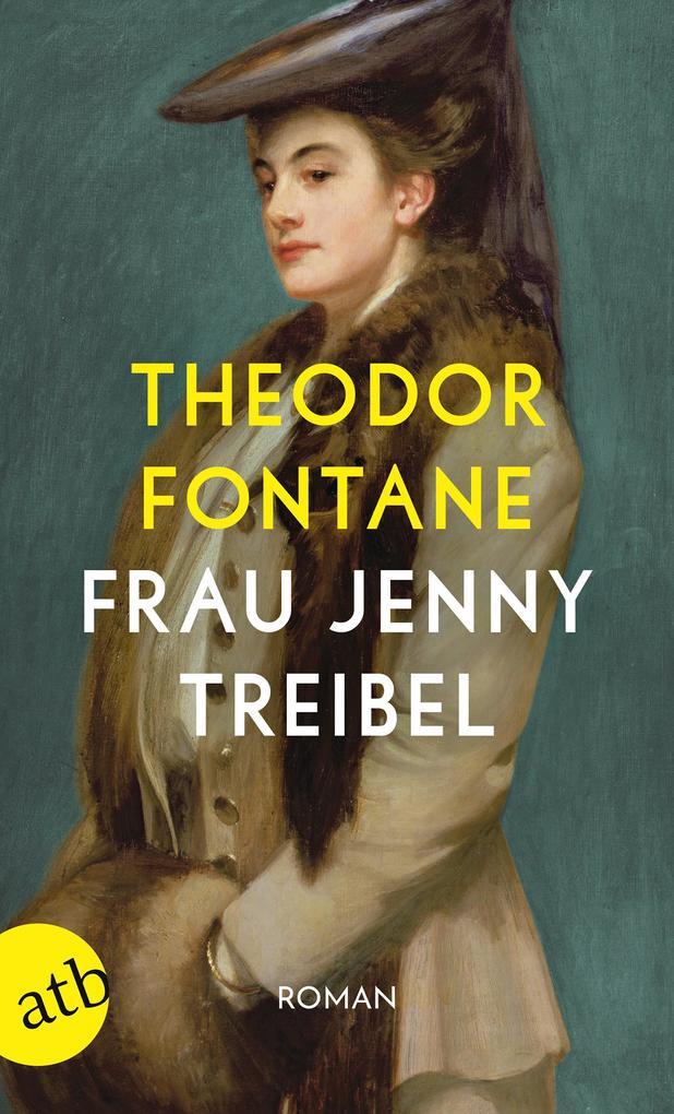 Frau Jenny Treibel oder Wo sich Herz zum Herzen findt als Taschenbuch