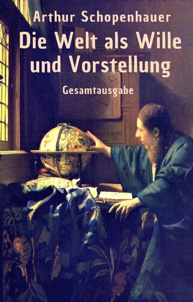 Die Welt als Wille und Vorstellung als eBook